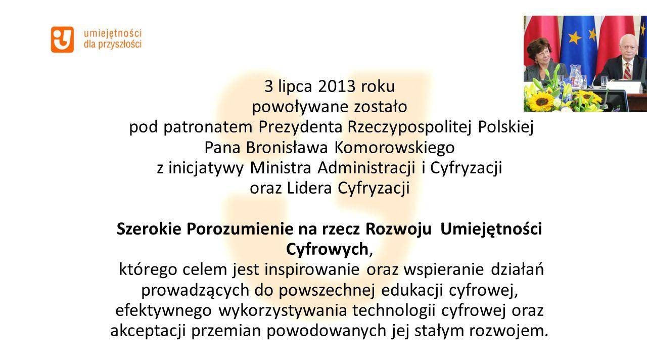 3 lipca 2013 roku powoływane zostało pod patronatem Prezydenta Rzeczypospolitej Polskiej Pana Bronisława Komorowskiego z inicjatywy Ministra Administr