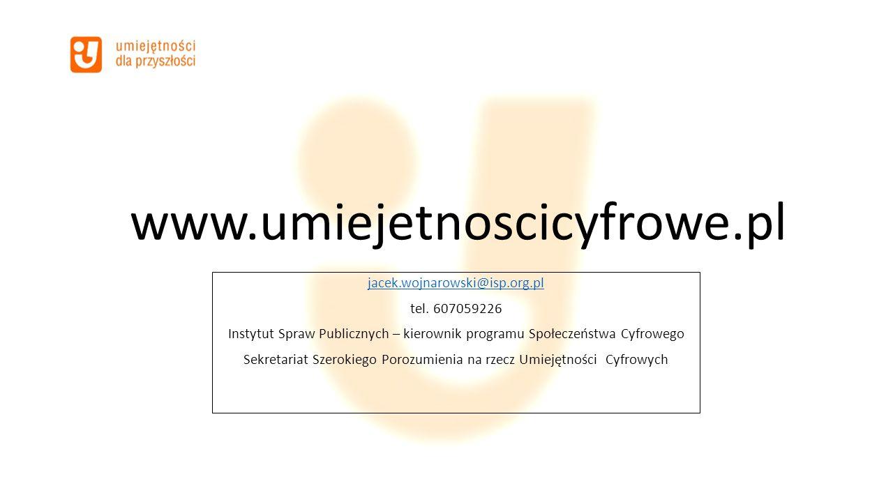 www.umiejetnoscicyfrowe.pl jacek.wojnarowski@isp.org.pl tel. 607059226 Instytut Spraw Publicznych – kierownik programu Społeczeństwa Cyfrowego Sekreta