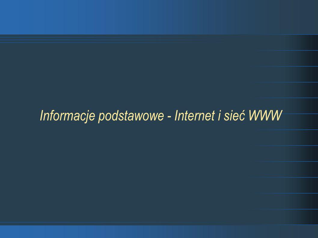 Informacje podstawowe - Internet i sieć WWW
