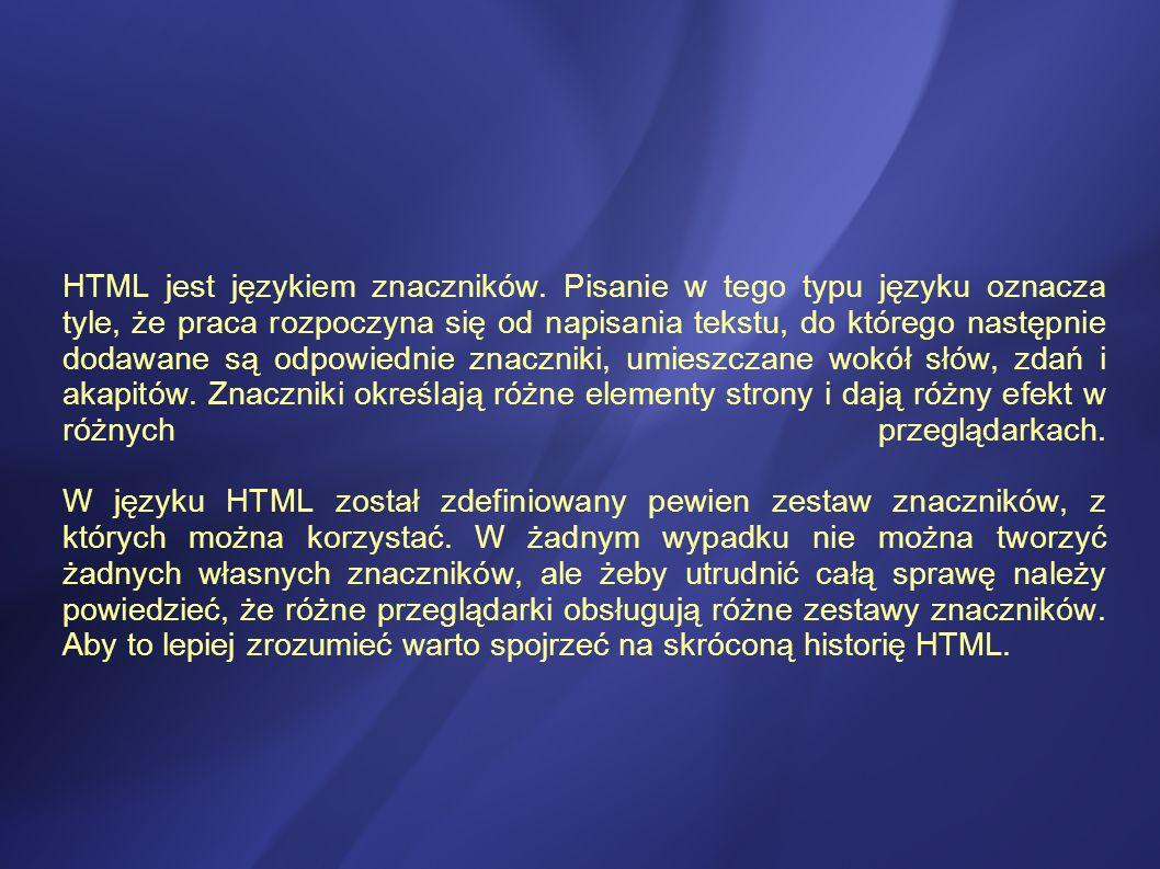 HTML jest językiem znaczników.