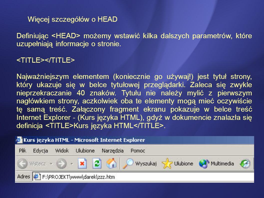 Więcej szczegółów o HEAD Definiując możemy wstawić kilka dalszych parametrów, które uzupełniają informacje o stronie.