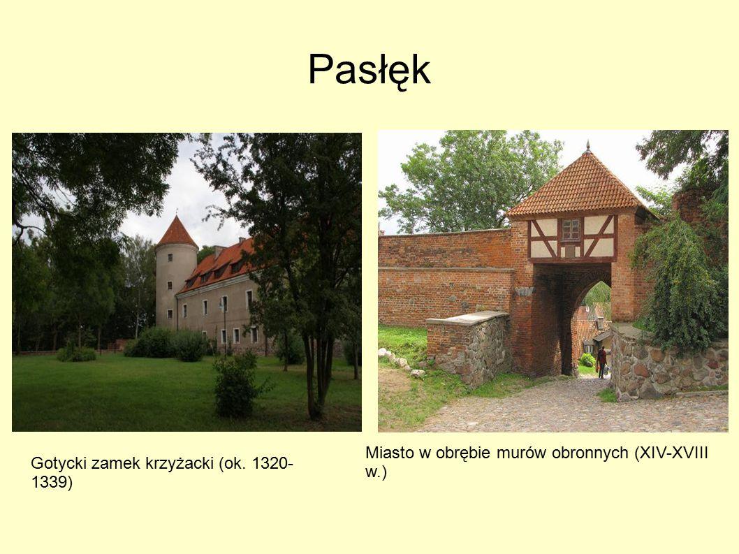 Pasłęk Gotycki zamek krzyżacki (ok. 1320- 1339) Miasto w obrębie murów obronnych (XIV-XVIII w.)