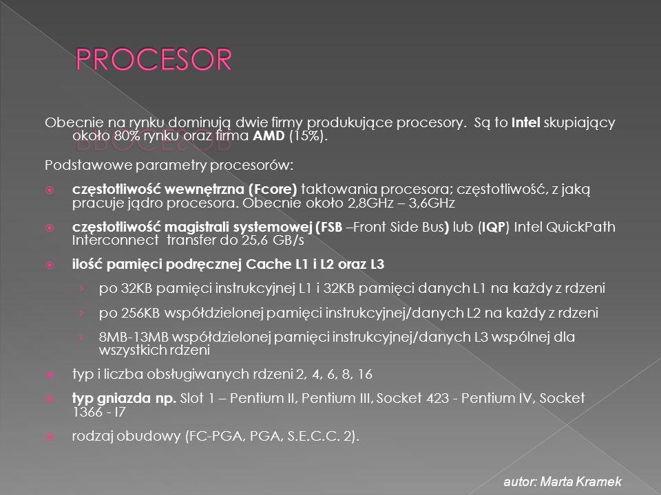 Obecnie na rynku dominują dwie firmy produkujące procesory. Są to Intel skupiający około 80% rynku oraz firma AMD (15%). Podstawowe parametry procesor