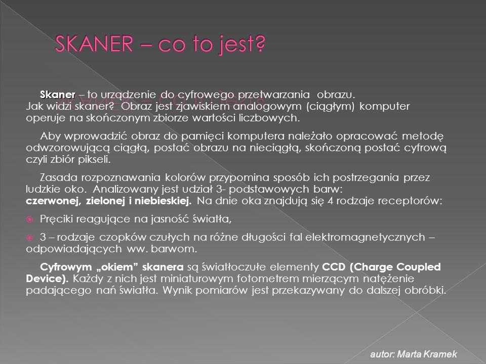 Skaner Skaner – to urządzenie do cyfrowego przetwarzania obrazu. Jak widzi skaner? Obraz jest zjawiskiem analogowym (ciągłym) komputer operuje na skoń
