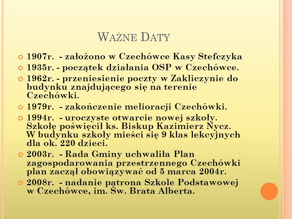 W AŻNE D ATY 1907r.- założono w Czechówce Kasy Stefczyka 1935r.