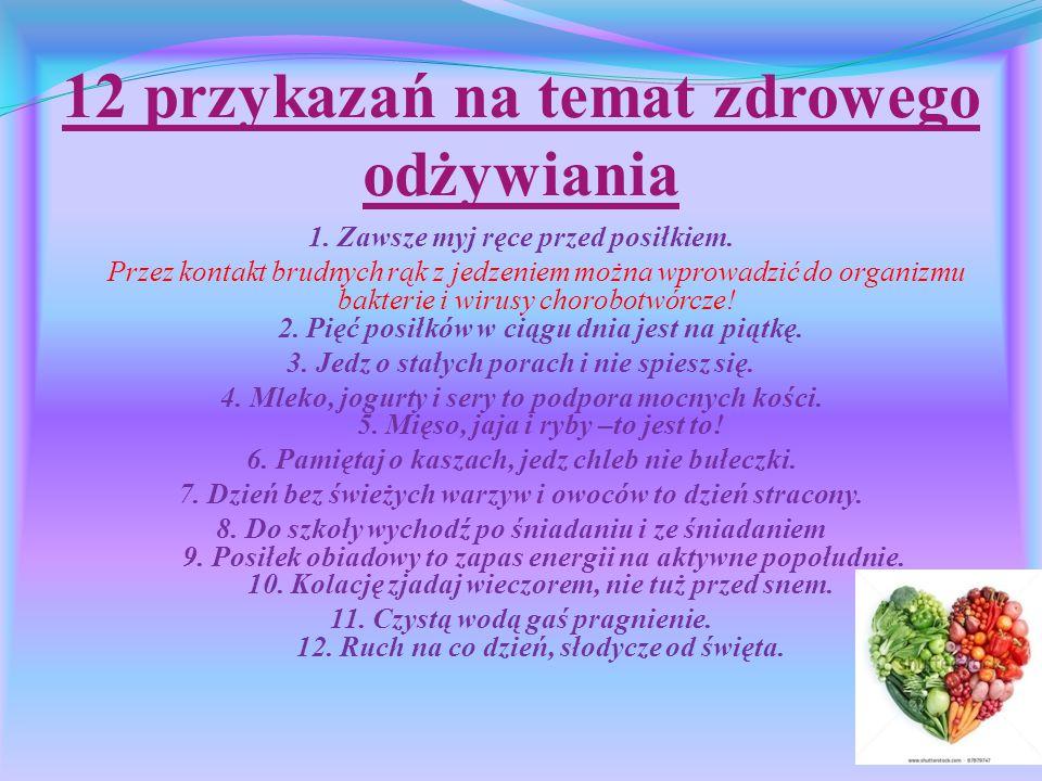 12 przykazań na temat zdrowego odżywiania 1.Zawsze myj ręce przed posiłkiem.
