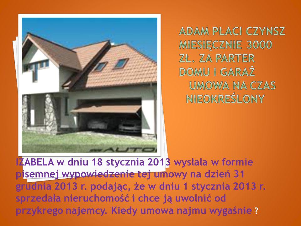 IZABELA w dniu 18 stycznia 2013 wysłała w formie pisemnej wypowiedzenie tej umowy na dzień 31 grudnia 2013 r.