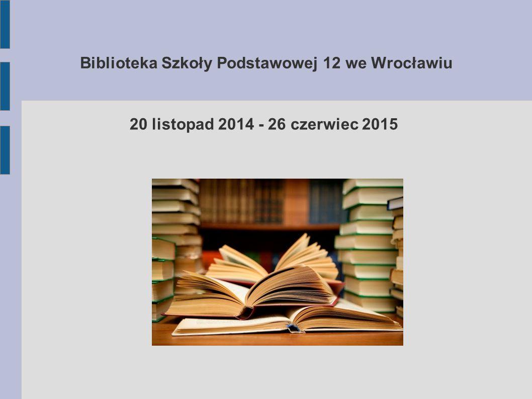 Biblioteka Szkoły Podstawowej 12 we Wrocławiu Prolib Uzyskanie dostępu do systemu Prolib (5 styczeń 2015 r.) Wprowadzenie około 800 woluminów do systemu (7.01.2015 - 24.06.2015) Udostępnienie rekordów użytkownikom Wrocławskiego Systemu Bibliotecznego