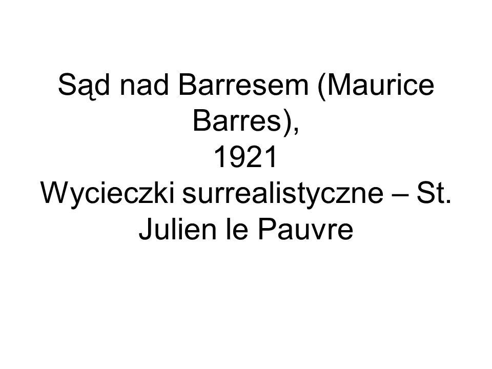 Sąd nad Barresem (Maurice Barres), 1921 Wycieczki surrealistyczne – St. Julien le Pauvre