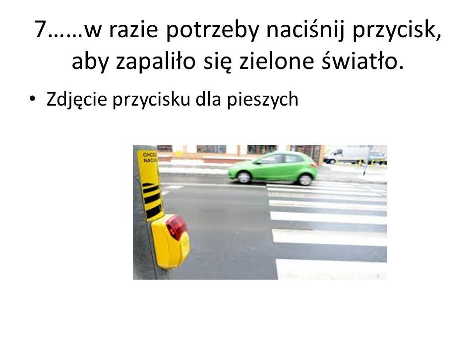 7……w razie potrzeby naciśnij przycisk, aby zapaliło się zielone światło. Zdjęcie przycisku dla pieszych