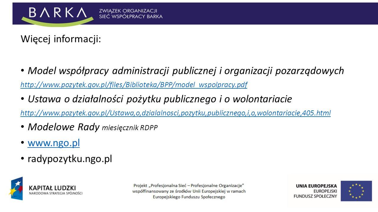 Więcej informacji: Model współpracy administracji publicznej i organizacji pozarządowych http://www.pozytek.gov.pl/files/Biblioteka/BPP/model_wspolpra