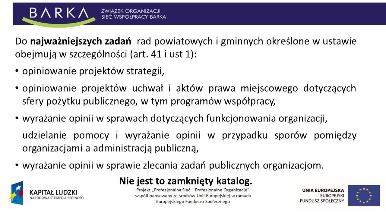 Do najważniejszych zadań rad powiatowych i gminnych określone w ustawie obejmują w szczególności (art. 41 i ust 1): opiniowanie projektów strategii, o