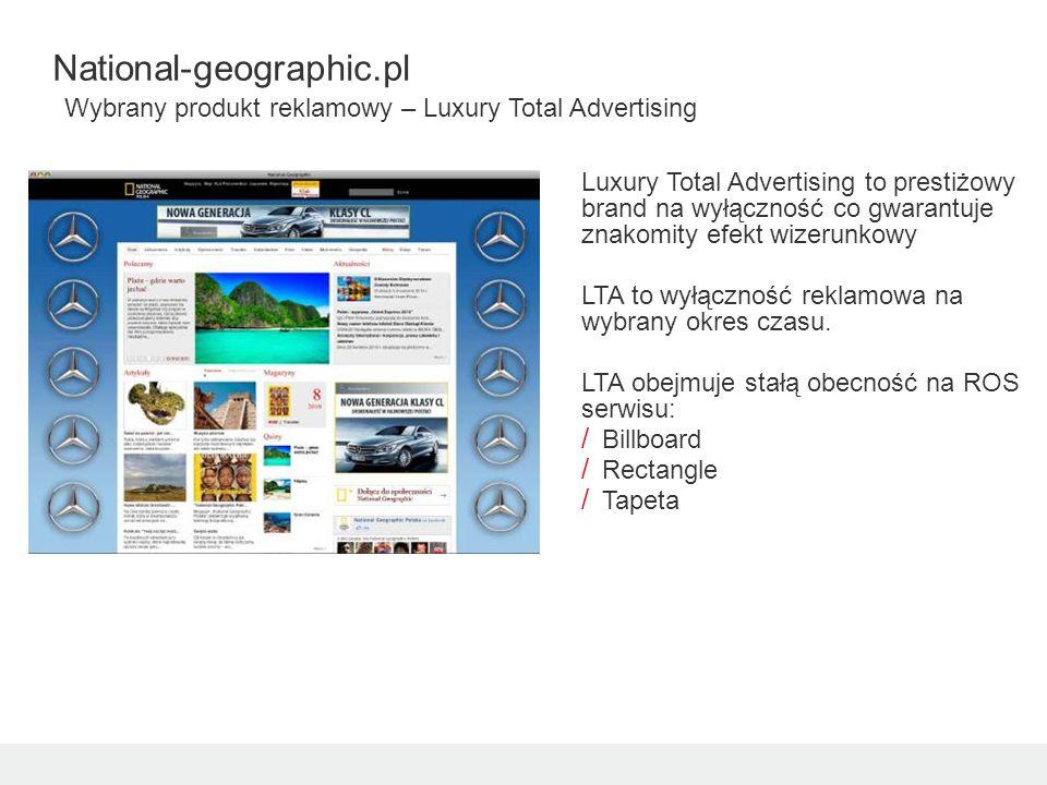 National-geographic.pl Wybrany produkt reklamowy – Luxury Total Advertising Luxury Total Advertising to prestiżowy brand na wyłączność co gwarantuje znakomity efekt wizerunkowy LTA to wyłączność reklamowa na wybrany okres czasu.