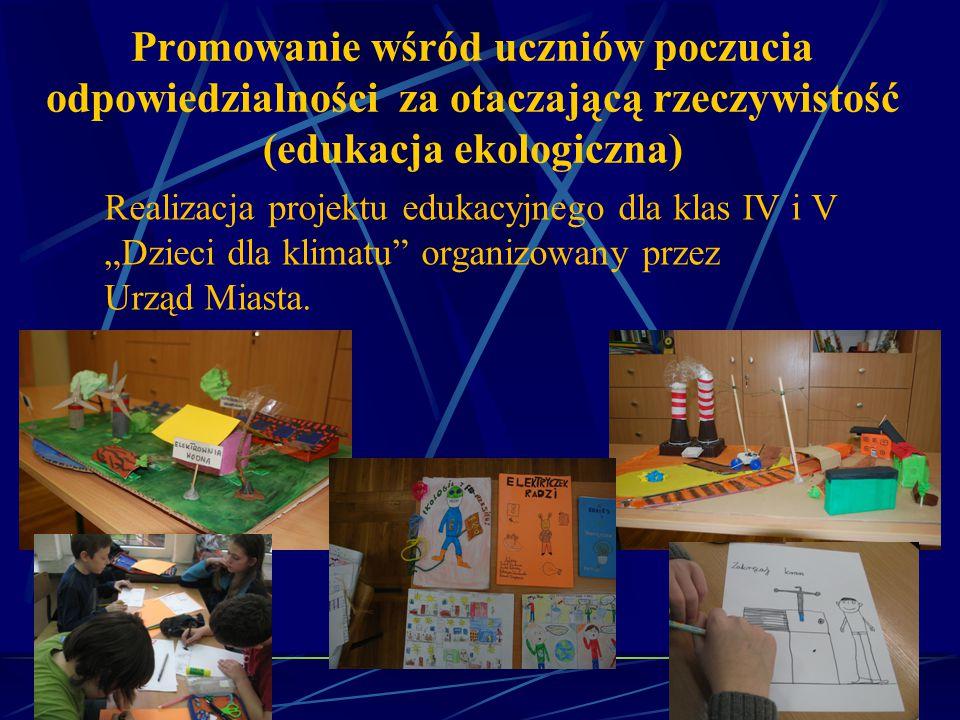 """Promowanie wśród uczniów poczucia odpowiedzialności za otaczającą rzeczywistość (edukacja ekologiczna) Realizacja projektu edukacyjnego dla klas IV i V """"Dzieci dla klimatu organizowany przez Urząd Miasta."""