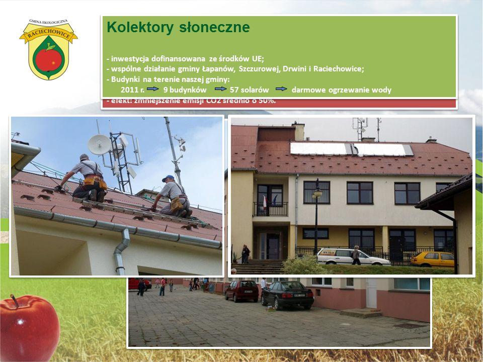 Termomodernizacja - w latach 2007- 2008 przeprowadzono termomodernizację budynków wszystkich szkół znajdujących się w gminie, a w latach 2012- 2013 ró