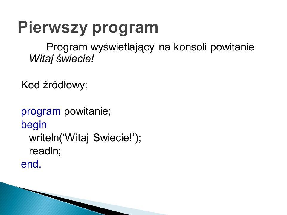 Program wyświetlający na konsoli powitanie Witaj świecie.