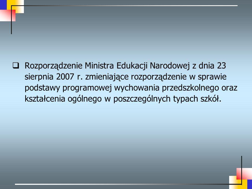  Rozporządzenie Ministra Edukacji Narodowej z dnia 23 sierpnia 2007 r. zmieniające rozporządzenie w sprawie podstawy programowej wychowania przedszko