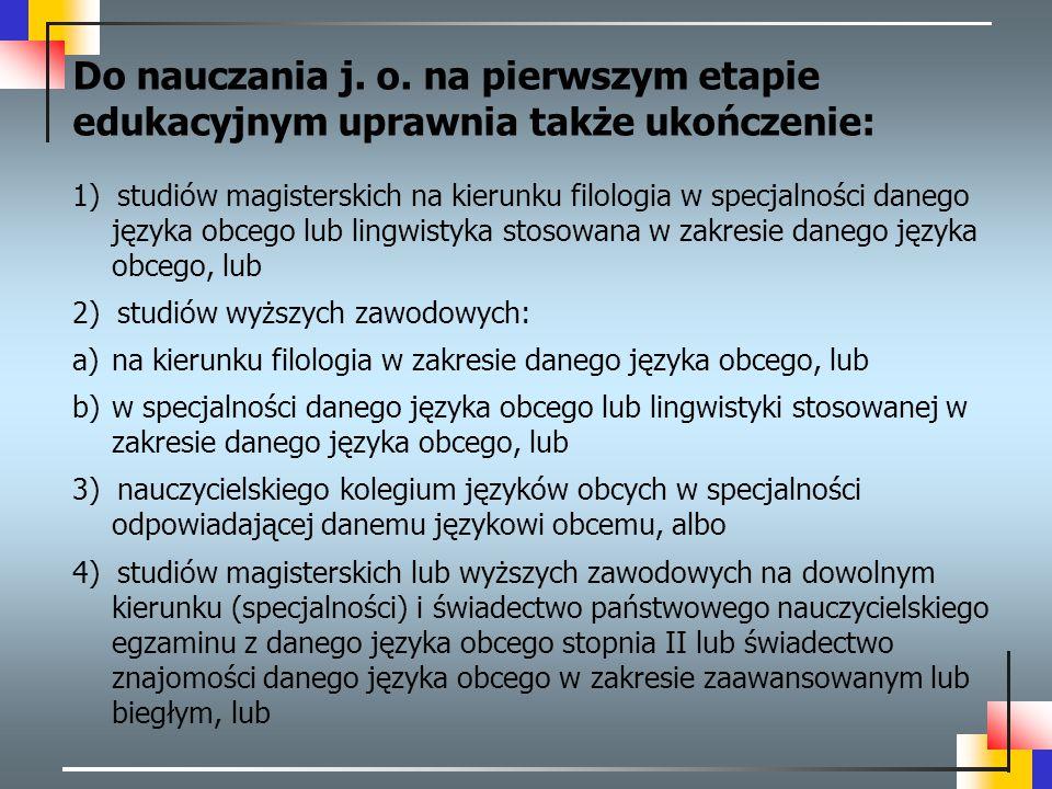 1) studiów magisterskich na kierunku filologia w specjalności danego języka obcego lub lingwistyka stosowana w zakresie danego języka obcego, lub 2) s