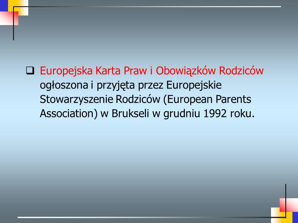  Europejska Karta Praw i Obowiązków Rodziców ogłoszona i przyjęta przez Europejskie Stowarzyszenie Rodziców (European Parents Association) w Brukseli