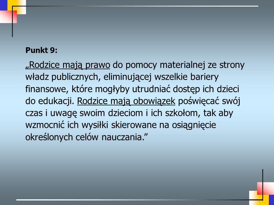 """Punkt 9: """"Rodzice mają prawo do pomocy materialnej ze strony władz publicznych, eliminującej wszelkie bariery finansowe, które mogłyby utrudniać dostę"""