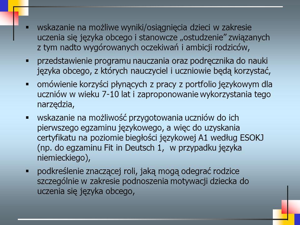 """ wskazanie na możliwe wyniki/osiągnięcia dzieci w zakresie uczenia się języka obcego i stanowcze """"ostudzenie"""" związanych z tym nadto wygórowanych ocz"""