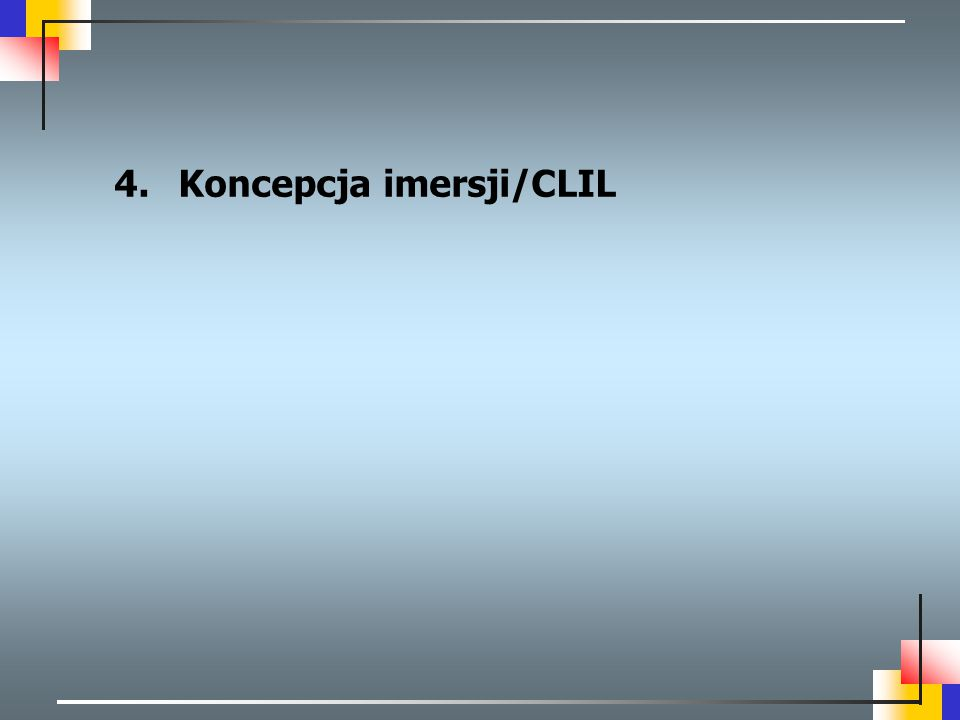 4.Koncepcja imersji/CLIL