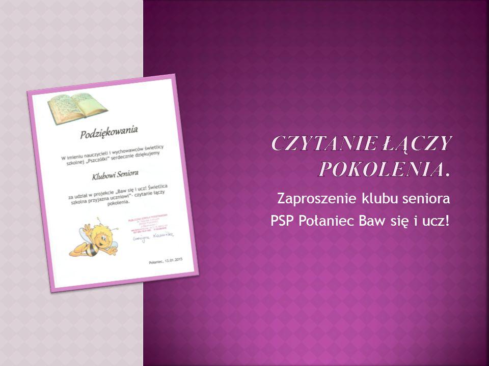 Zaproszenie klubu seniora PSP Połaniec Baw się i ucz!