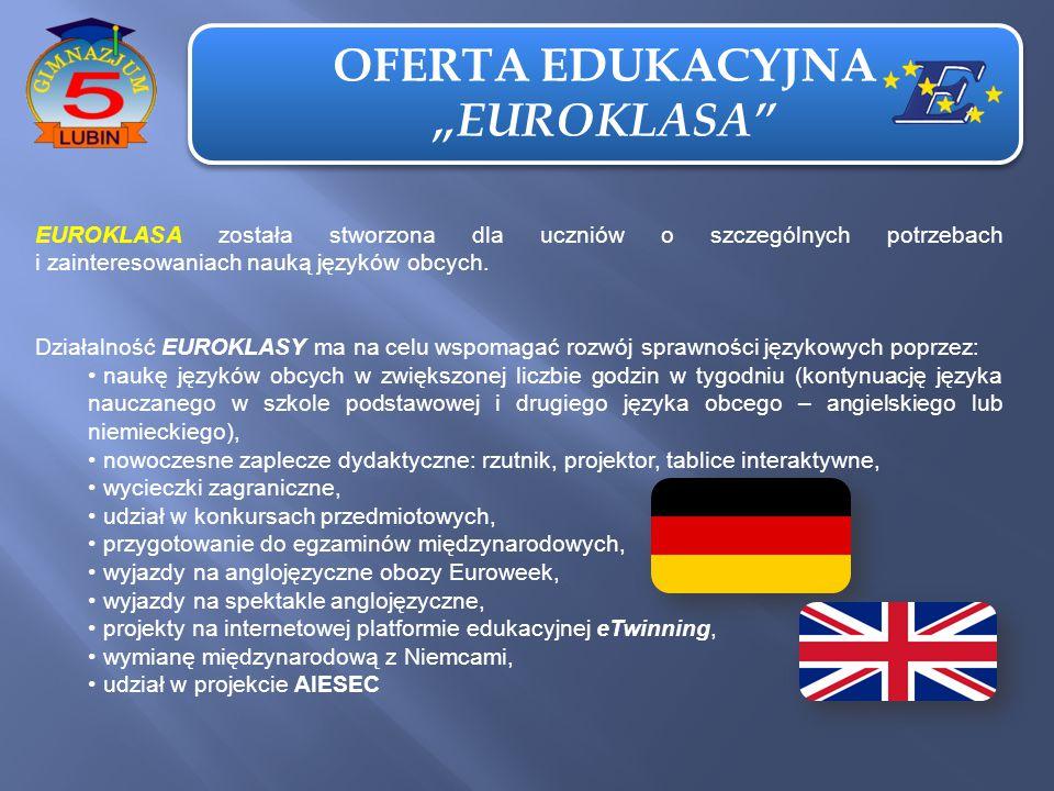"""OFERTA EDUKACYJNA """"EUROKLASA OFERTA EDUKACYJNA """"EUROKLASA EUROKLASA została stworzona dla uczniów o szczególnych potrzebach i zainteresowaniach nauką języków obcych."""