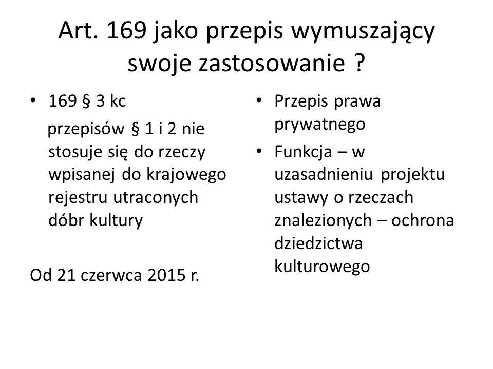 Art.169 jako przepis wymuszający swoje zastosowanie .