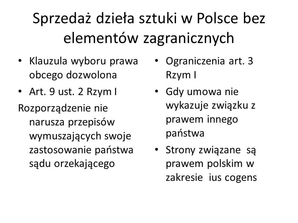 Sprzedaż dzieła sztuki w Polsce bez elementów zagranicznych Klauzula wyboru prawa obcego dozwolona Art.
