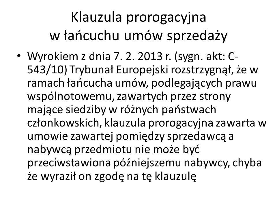 Klauzula prorogacyjna w łańcuchu umów sprzedaży Wyrokiem z dnia 7.