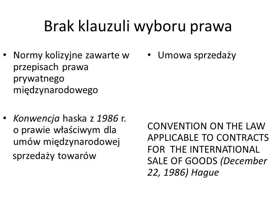 Brak klauzuli wyboru prawa Normy kolizyjne zawarte w przepisach prawa prywatnego międzynarodowego Konwencja haska z 1986 r.