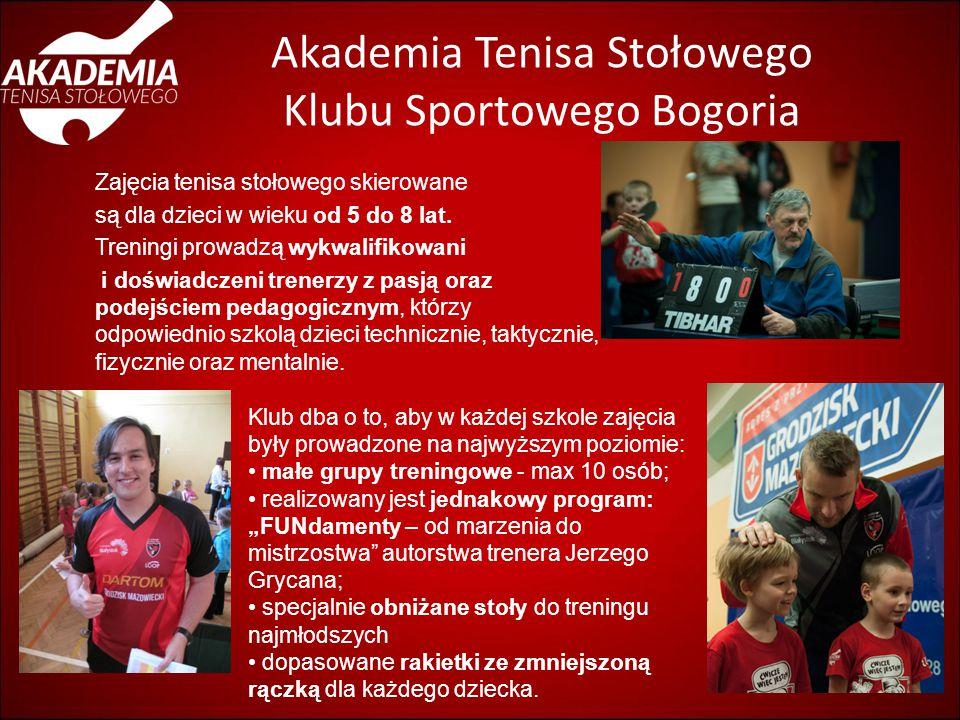 Akademia Tenisa Stołowego Klubu Sportowego Bogoria Zajęcia tenisa stołowego skierowane są dla dzieci w wieku od 5 do 8 lat. Treningi prowadzą wykwalif