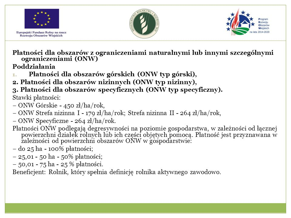 Płatności dla obszarów z ograniczeniami naturalnymi lub innymi szczególnymi ograniczeniami (ONW) Poddziałania 1. Płatności dla obszarów górskich (ONW