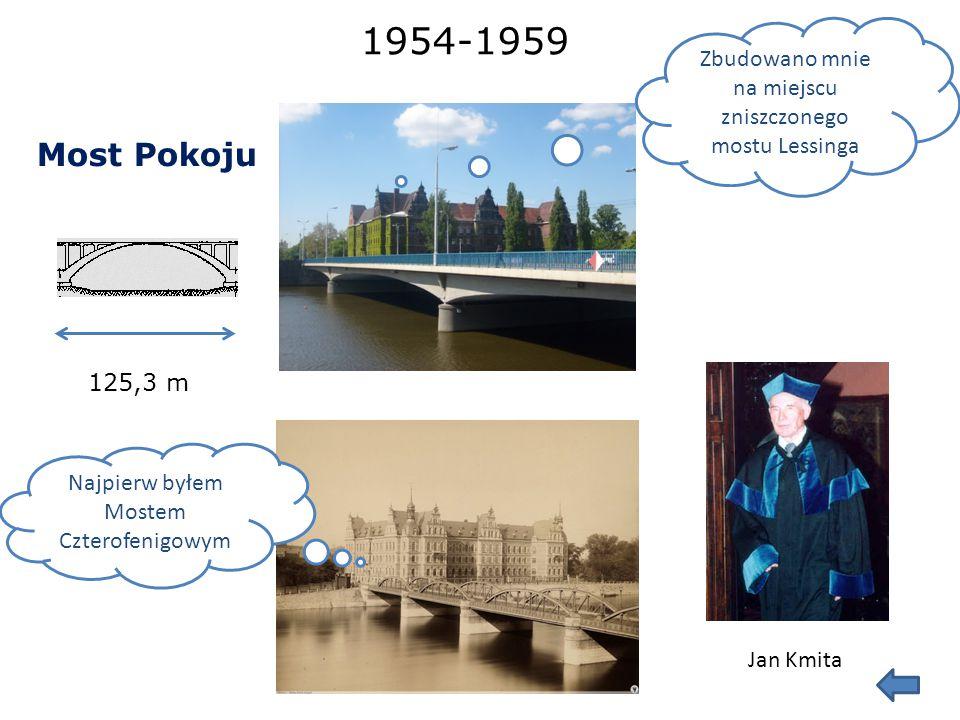 1908-1910 Most Grunwaldzki 112,5 m Cesarski Wolności 20 m Richard Plüddemann Tak wyglądałem w 1910