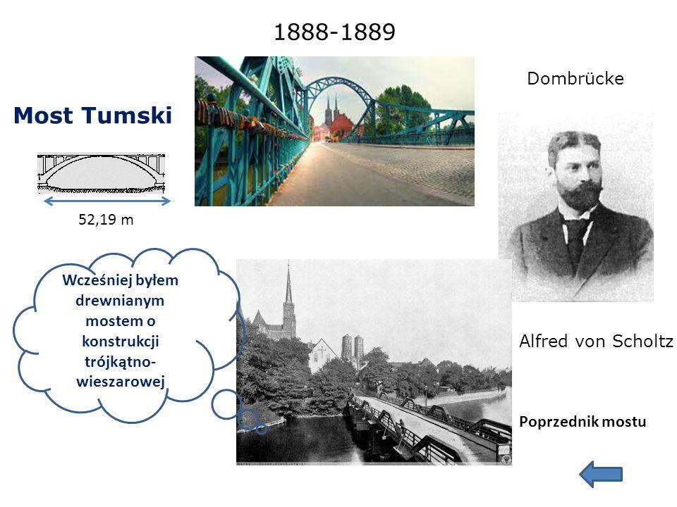 Mosty Młyńskie 1885 Zbudowane na miejscu starych 12- wiecznych drewnianych mostów 27,8 m 36,6 m Tylko ja zachowałem się po zasypaniu starej, północnej odnogi Odry- wyspa Św.