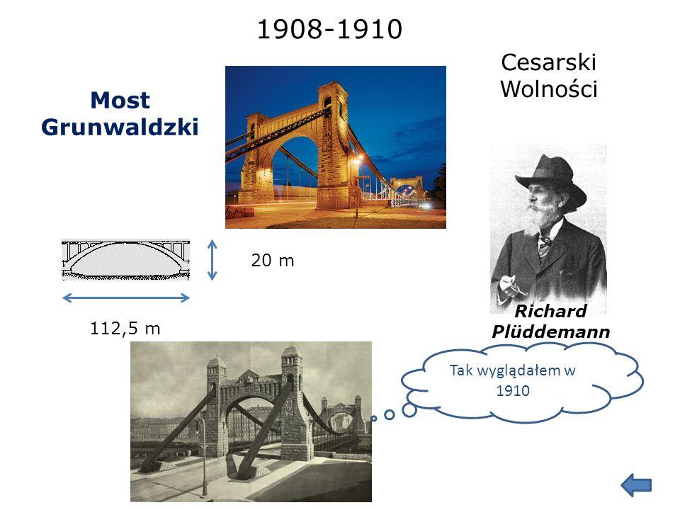 Most Zwierzyniecki 62 m Ceglany Szczytnicki Richard Plüddemann Jestem najstarszy we Wrocławiu! Świadczy o tym tablica na jednym z pylonów