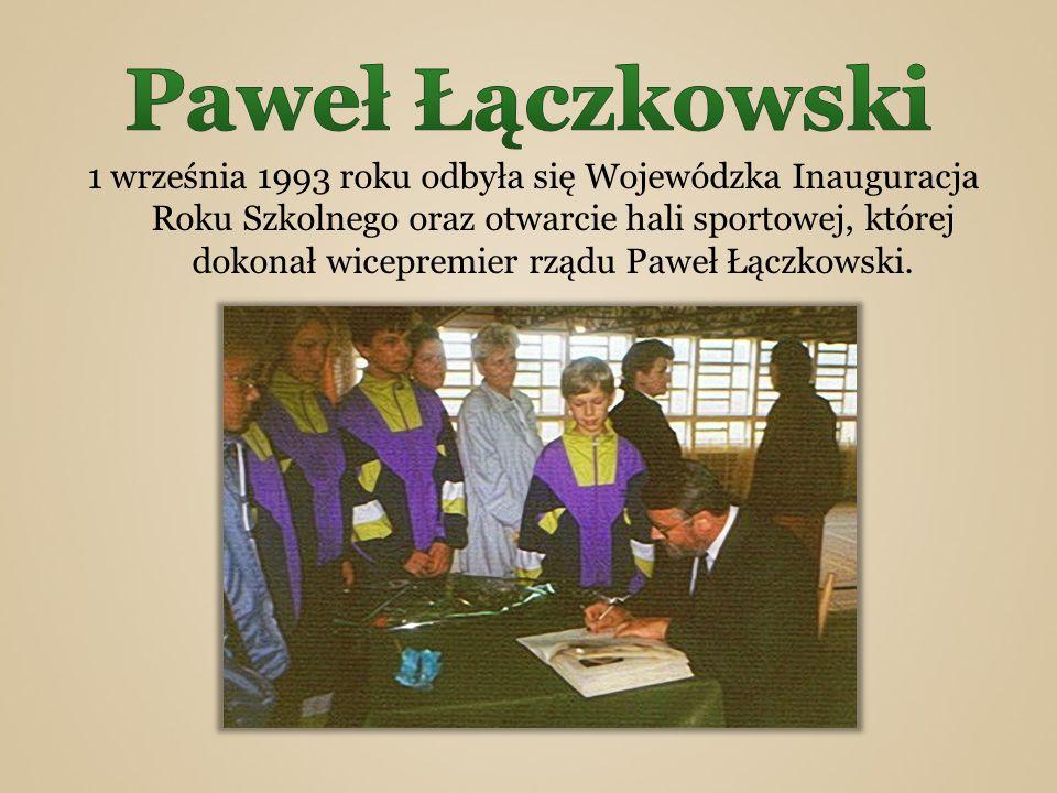 1 września 1993 roku odbyła się Wojewódzka Inauguracja Roku Szkolnego oraz otwarcie hali sportowej, której dokonał wicepremier rządu Paweł Łączkowski.