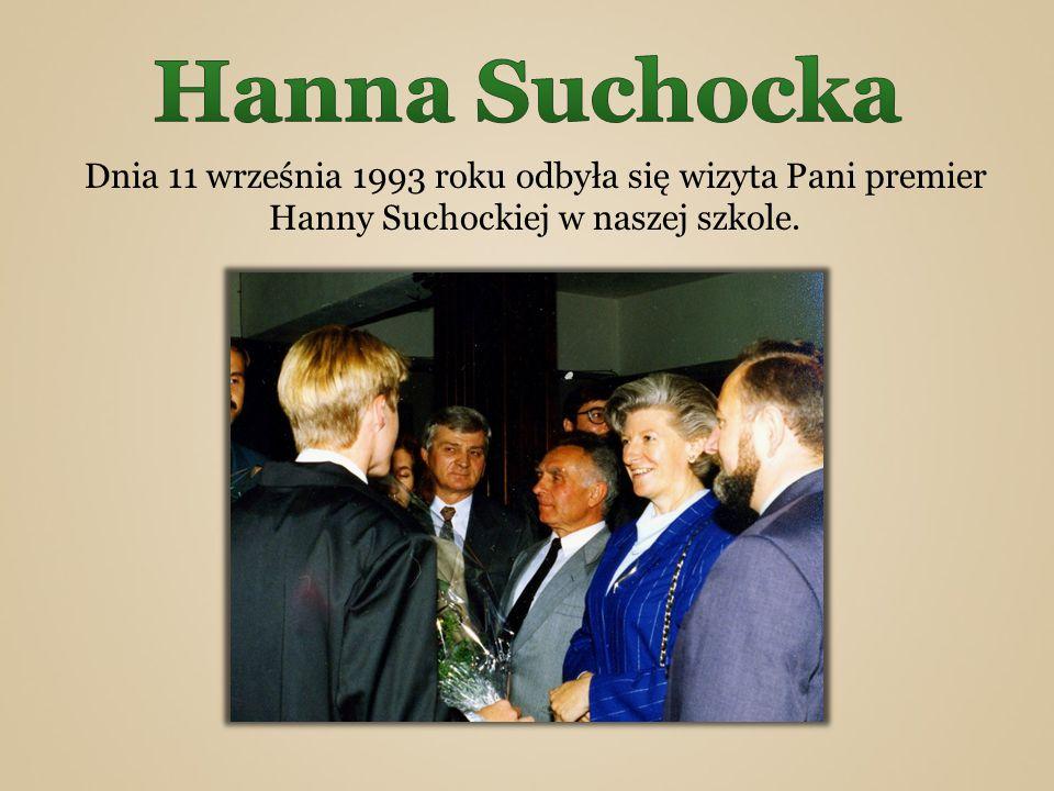 Dnia 11 września 1993 roku odbyła się wizyta Pani premier Hanny Suchockiej w naszej szkole.