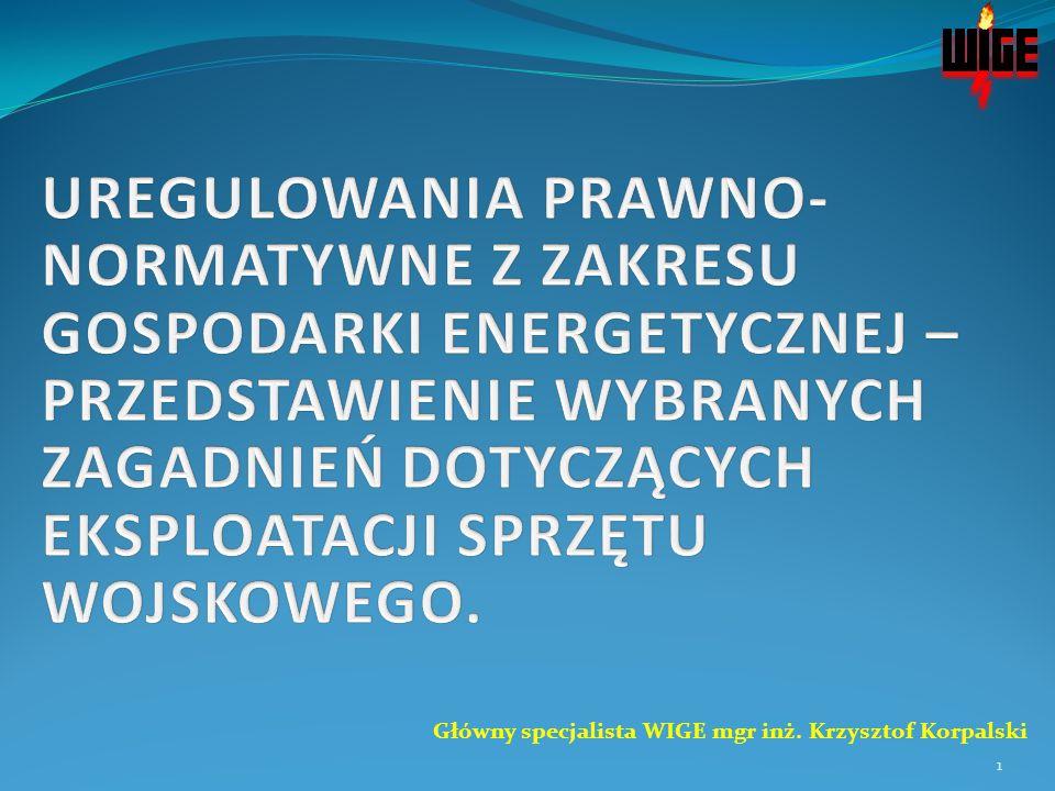 Główny specjalista WIGE mgr inż. Krzysztof Korpalski 1
