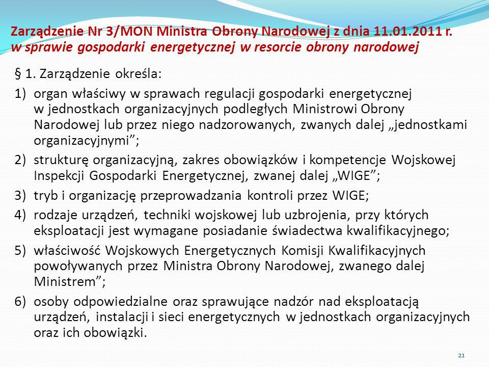 Zarządzenie Nr 3/MON Ministra Obrony Narodowej z dnia 11.01.2011 r. w sprawie gospodarki energetycznej w resorcie obrony narodowej § 1. Zarządzenie ok
