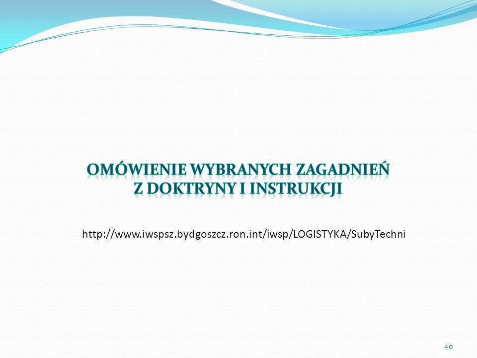 40 http://www.iwspsz.bydgoszcz.ron.int/iwsp/LOGISTYKA/SubyTechni