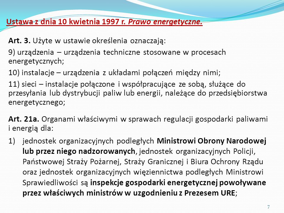 Ustawa z dnia 10 kwietnia 1997 r. Prawo energetyczne. Art. 21a. Organami właściwymi w sprawach regulacji gospodarki paliwami i energią dla: 1)jednoste