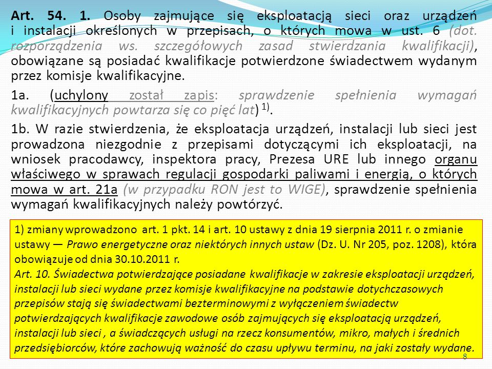 Art. 54. 1. Osoby zajmujące się eksploatacją sieci oraz urządzeń i instalacji określonych w przepisach, o których mowa w ust. 6 (dot. rozporządzenia w