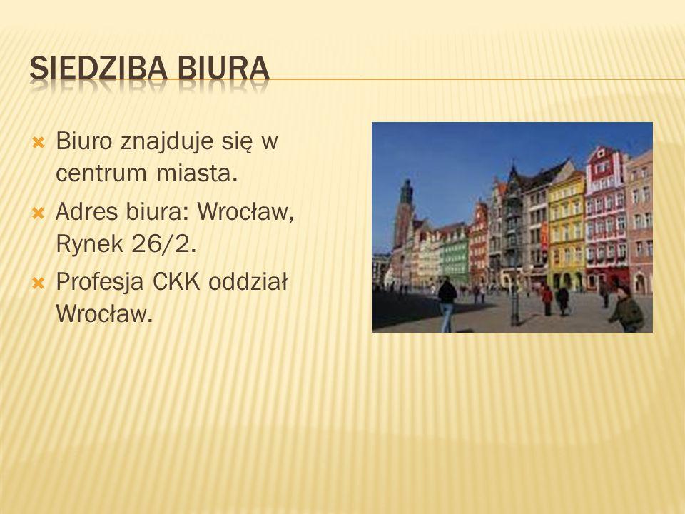  Biuro znajduje się w centrum miasta.  Adres biura: Wrocław, Rynek 26/2.