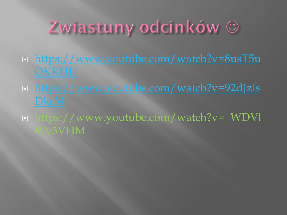  https://www.youtube.com/watch?v=8usT5u OKKHU https://www.youtube.com/watch?v=8usT5u OKKHU  https://www.youtube.com/watch?v=92dJzls DkcM https://www
