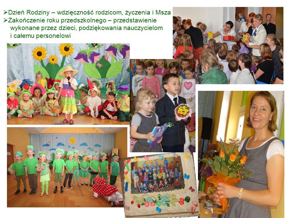  Dzień Rodziny – wdzięczność rodzicom, życzenia i Msza św.  Zakończenie roku przedszkolnego – przedstawienie wykonane przez dzieci, podziękowania na
