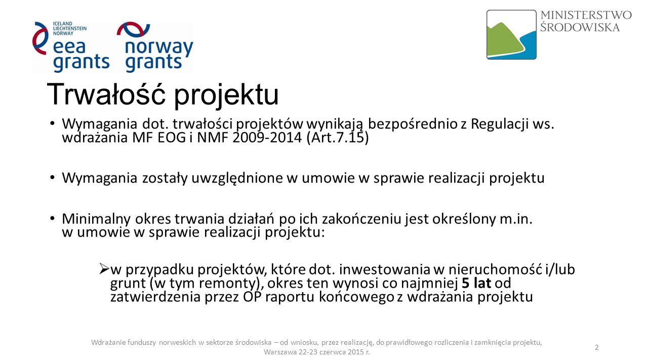 Trwałość projektu Okres przechowywania dokumentacji związanej z realizacją projektu przez beneficjentów wynosi:  kolejne 5 lat od momentu zatwierdzenia przez OP raportu końcowego z realizacji projektu  w przypadku projektów objętych regułami pomocy publicznej okres ten wynosi 10 lat od dnia podpisania umowy Wdrażanie funduszy norweskich w sektorze środowiska – od wniosku, przez realizację, do prawidłowego rozliczenia i zamknięcia projektu, Warszawa 22-23 czerwca 2015 r.