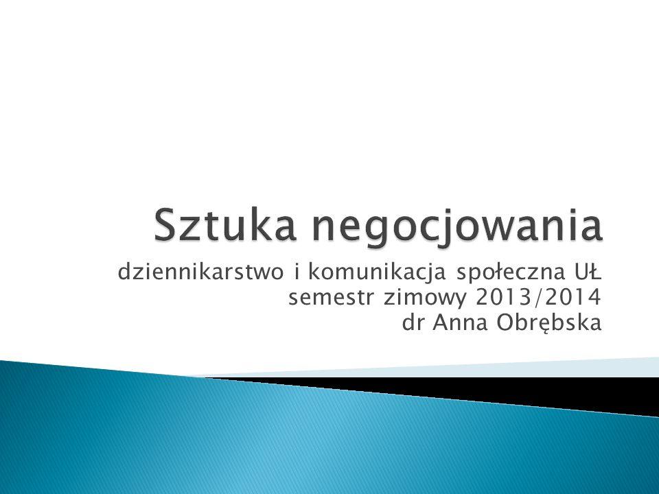 dziennikarstwo i komunikacja społeczna UŁ semestr zimowy 2013/2014 dr Anna Obrębska
