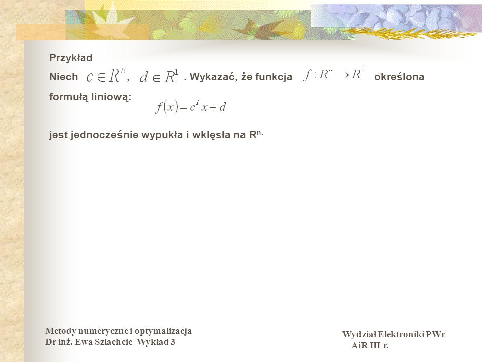 Wydział Elektroniki PWr AiR III r. Metody numeryczne i optymalizacja Dr inż.